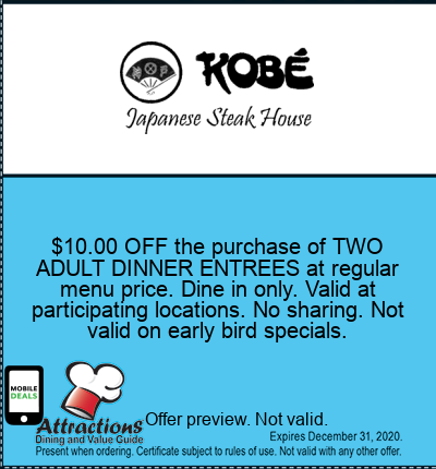 $10.00 OFF the purchase of TWO ADULT DINNER ENTREES at regular menu price. Dine in only. Valid at participating locations. No sharing. Not valid on early bird specials.