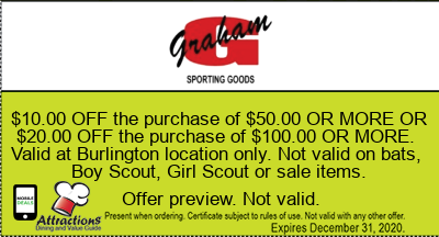 $10.00 OFF the purchase of $50.00 OR MORE OR $20.00 OFF the purchase of $100.00 OR MORE. Valid at Burlington location only. Not valid on bats, Boy Scout, Girl Scout or sale items.