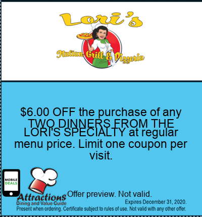 $6.00 OFF the purchase of any TWO DINNERS FROM THE LORI'S SPECIALTY at regular menu price. Limit one coupon per visit.