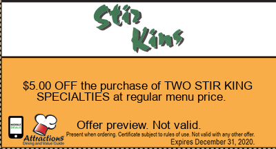 $5.00 OFF the purchase of TWO STIR KING SPECIALTIES at regular menu price.