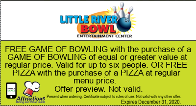 FREE GAME OF BOWLING with the purchase of a GAME OF BOWLING of equal or greater value at regular price. Valid for up to six people. OR FREE PIZZA with the purchase of a PIZZA at regular menu price.