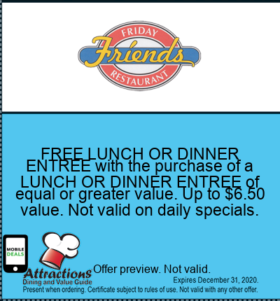 FREE LUNCH OR DINNER ENTREE with the purchase of a LUNCH OR DINNER ENTREE of equal or greater value. Up to $6.50 value. Not valid on daily specials.