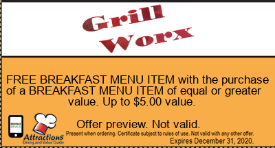 FREE BREAKFAST MENU ITEM with the purchase of a BREAKFAST MENU ITEM of equal or greater value. Up to $5.00 value.