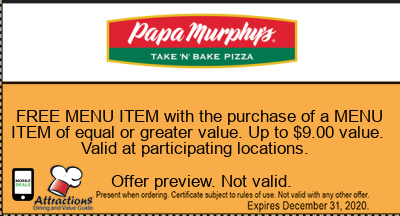 FREE MENU ITEM with the purchase of a MENU ITEM of equal or greater value. Up to $9.00 value. Valid at participating locations.