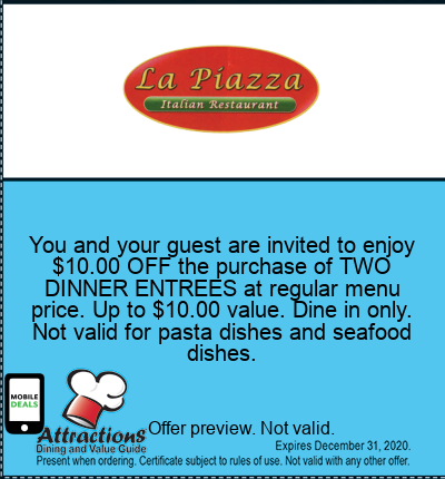 You and your guest are invited to enjoy $10.00 OFF the purchase of TWO DINNER ENTREES at regular menu price. Up to $10.00 value. Dine in only. Not valid for pasta dishes and seafood dishes.