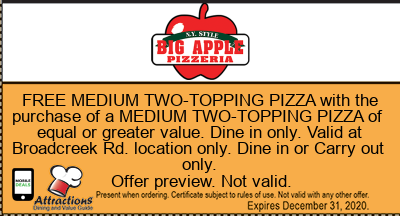 FREE MEDIUM TWO-TOPPING PIZZA with the purchase of a MEDIUM TWO-TOPPING PIZZA of equal or greater value. Dine in only. Valid at Broadcreek Rd. location only. Dine in or Carry out only.