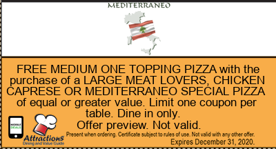FREE MEDIUM ONE TOPPING PIZZA with the purchase of a LARGE MEAT LOVERS, CHICKEN CAPRESE OR MEDITERRANEO SPECIAL PIZZA of equal or greater value. Limit one coupon per table. Dine in only.