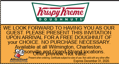 WE LOOK FORWARD TO HAVING YOU AS OUR GUEST. PLEASE PRESENT THIS INVITATION UPON ARRIVAL FOR A FREE DOUGHNUT OF your CHOICE. NO PURCHASE NECESSARY. Available at all Wilmington, Charleston, Jacksonville and Grand Strand locations.