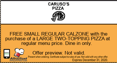 FREE SMALL REGULAR CALZONE with the purchase of a LARGE TWO-TOPPING PIZZA at regular menu price. Dine in only.