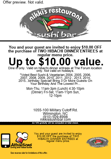 You and your guest are invited to enjoy $10.00 OFF the purchase of two hibachi dinner entrees at regular menu price. Up to $10.00 value. An 18% gratuity will be computed on total check. Dine in only. Valid on hibachi dinner entrees at The Forum location only. Not valid on holidays.